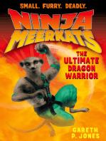 Ninja Meerkats (#7) The Ultimate Dragon Warrior