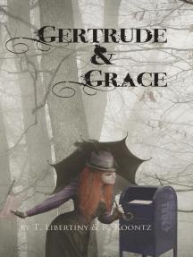 Gertrude & Grace