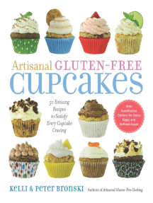 Artisanal Gluten-Free Cupcakes: 50 Enticing Recipes to Satisfy Every Cupcake Craving