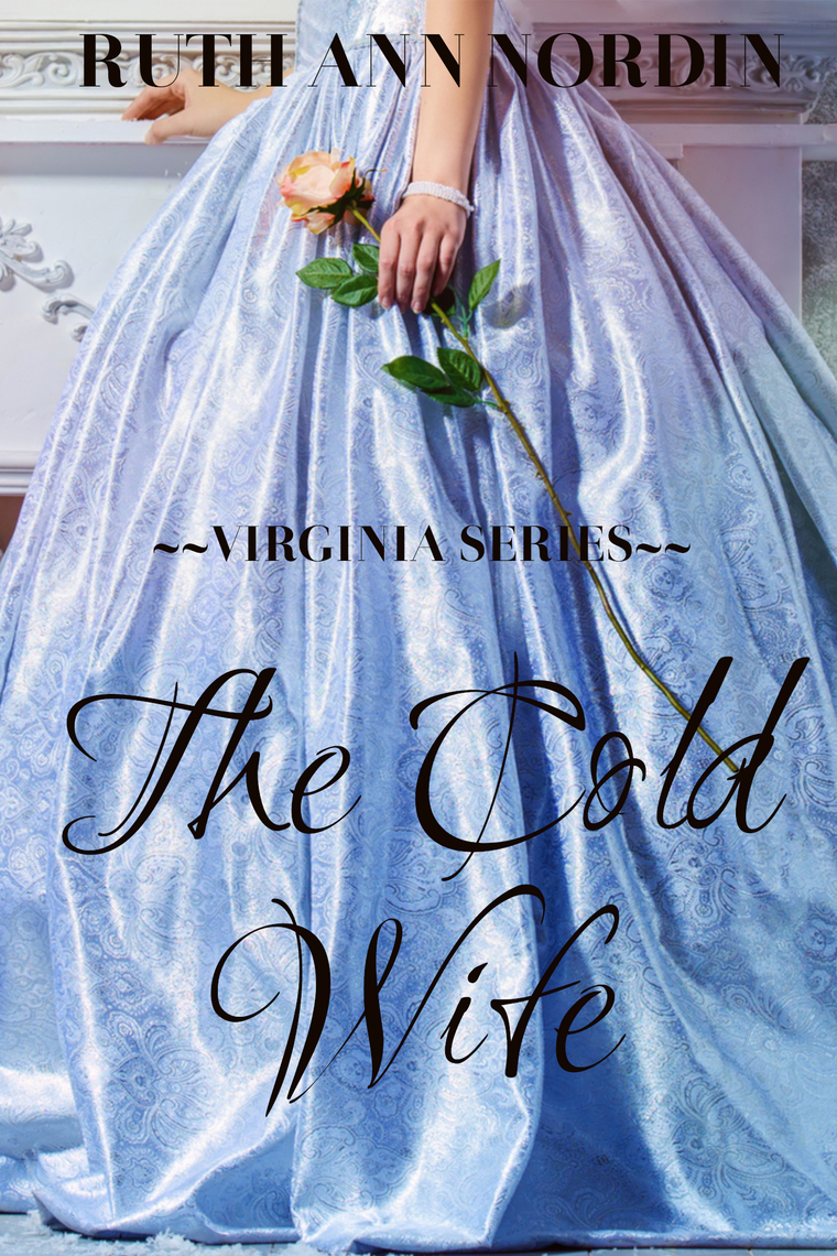 The Cold Wife by Ruth Ann Nordin - Read Online