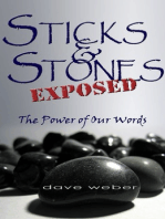 Sticks and Stones Exposed
