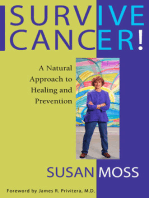 Survive Cancer! A Natural Approach to Healing and Prevention