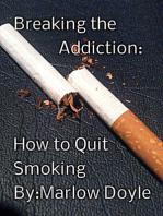 Breaking the Addiction