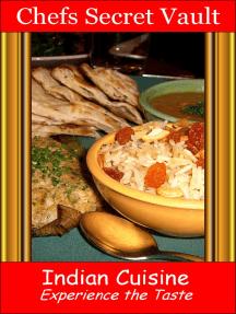Indian Cuisine: Experience the Taste