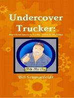 Undercover Trucker