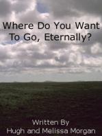 Where Do You Want to Go Eternally?