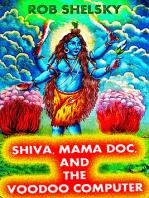 Shiva, Mama Doc, And The Voodoo Computer
