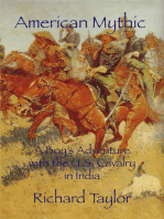 American Mythic A Boy's Adventure with the U.S. Cavalry in India