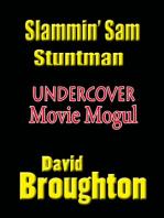 Sammy Slam, Stuntman The Mysterious Movie Mogul