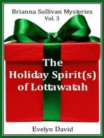 The Holiday Spirit(s) of Lottawatah