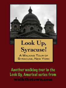 A Walking Tour of Syracuse, New York
