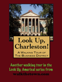 Look Up, Charleston! A Walking Tour of Charleston, South Carolina: Business District