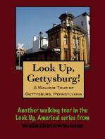 Look Up, Gettysburg! A Walking Tour of Gettysburg, Pennsylvania