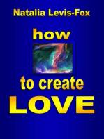 How to Create Love