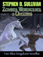 Zombies, Werewolves, & Unicorns