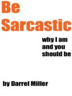 Be Sarcastic