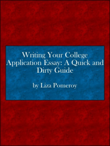 Writing Your College Application Essay: A Quick and Dirty Guide