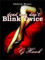 Dead Men Don't Blink Twice