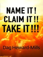 Name It! Claim It!! Take It!!!