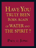 Have You Truly Been Born Again of Water and the Spirit?