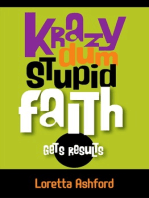 Krazy Dum Stupid Faith Gets Results