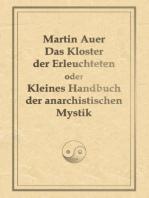 Das Kloster der Erleuchteten oder Kleines Handbuch der anarchistischen Mystik