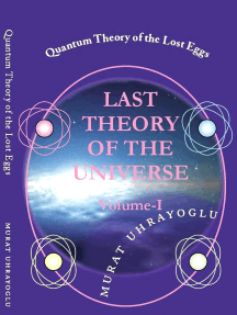 Quantum Theory of the Lost Eggs & Last Theory of the Universe {Volume-I}