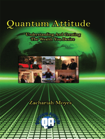 Quantum Attitude Understanding And Creating The Wealth You Desire