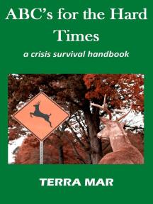 ABC's for the Hard Times: a crisis survival handbook