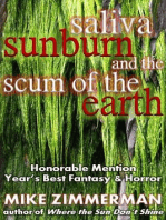 Saliva, Sunburn, and the Scum of the Earth