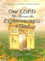 The Righteousness Of God That Is Revealed In Romans - Our LORD Who Becomes The Righteousness Of God (I)