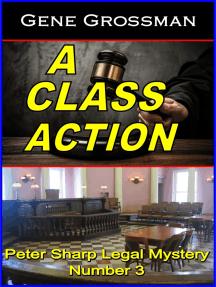 A Class Action: Peter Sharp Legal Mystery #3