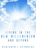 Living in the New Millennium and Beyond