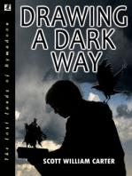 Drawing a Dark Way