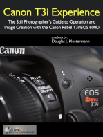 Canon T3i Experience: The Still Photographer's Guide to Operation and Image Creation with the Canon Rebel T3i / EOS 600D