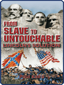 From Slave To Untouchable: Lincoln's Solution
