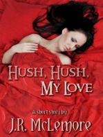 Hush, Hush, My Love