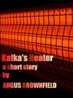 Kafka's Heater
