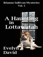 A Haunting in Lottawatah