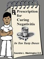 Prescription for Curing Negativitis
