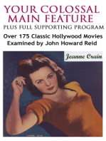 Your Colossal Main Feature Plus Full Supporting Program: Over 175 Classic Hollywood Movies Examined