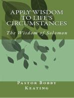 Apply Wisdom to Life's Circumstances: The Wisdom of Solomon