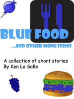 Blue Food and Other Menu Items, a Collection of Short Stories