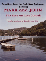 Selections from the Early New Testament including MARK and JOHN, the First and Last Gospels