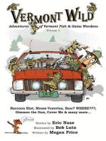 Vermont Wild, Adventures of Vermont Fish & Game Wardens, Vol.1