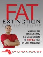 The Fat Extinction Program