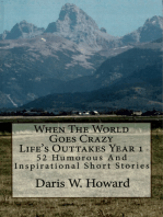 When The World Goes Crazy (Life's Outtakes Year 1) 52 Humorous and Inspirational Short Stories