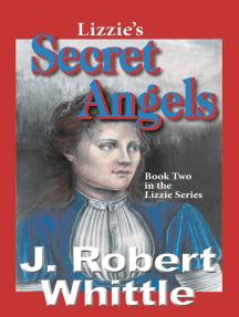 Lizzie's Secret Angels: Lizzie Series, Book 2