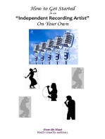 How To Get Started As an Independent Recording Artists On Your Own