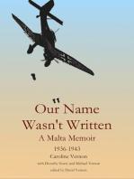 Our Name Wasn't Written - A Malta Memoir (1936-1943)
